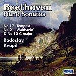 "Radoslav Kvapil Beethoven: Piano Sonatas Nos. 10, 17 ""Tempest"", And 21 ""Waldstein"""