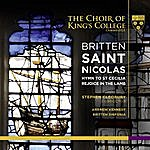 Stephen Cleobury Britten: Saint Nicolas, Hymn To St Cecilia & Rejoice In The Lamb