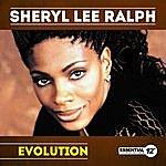 Sheryl Lee Ralph Evolution