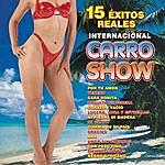 Internacional Carro Show 15 Éxitos Del Internacional Carro Show