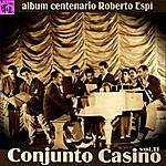 Conjunto Casino Centenario Roberto Espí: Conjunto Casino, Vol.11