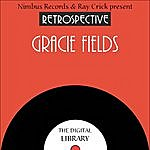 Gracie Fields A Retrospective Gracie Fields