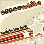 David Thomas Chocowhite (Back To The Funk)