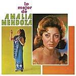 Amalia Mendoza Lo Mejor De Amalia Mendoza