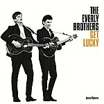 The Everly Brothers Get Lucky