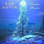 Rob Astor Christmas Miracles