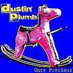 Dustin Plumb Once Precious