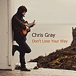 Chris Gray Don't Lose Your Way (Ep)