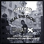 The Real Live Show Grind (Feat. Sadat X)