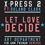 X-Press 2 Let Love Decide (Feat. Roland Clark)