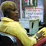 Angélique Kidjo Keep On Moving: The Best Of Angelique Kidjo