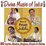 Anup Jalota Divine Music Of India Best Of Anup Jalota (50 Aartis, Bhajans, Mantras, Dhunis, Shlokas)