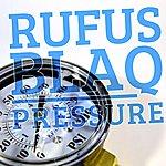 Rufus Blaq Pressure