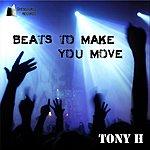 Tony H Beats To Make You Move