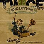 Twice Evolution