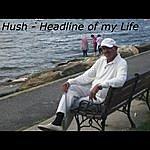 Hush Headline Of My Life - Single