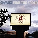Chavez Ride The Fader