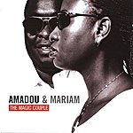 Amadou & Mariam The Magic Couple