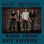 East Of Eden Worse Things Have Happened