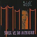 Solex Solex Vs. The Hitmeister