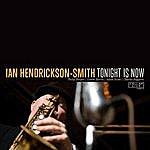 Ian Hendrickson-Smith Tonight Is Now