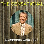 Lawrence Welk The Sensational Lawrence Welk Vol 02