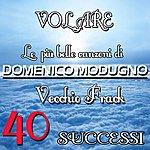 Domenico Modugno Le Più Belle Canzoni Di Domenico Modugno: 40 Successi