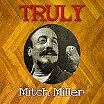 Mitch Miller Truly Mitch Miller