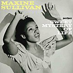 Maxine Sullivan Sweet Mistery Of Life