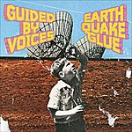 Guided By Voices Earthquake Glue