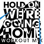 G.G. Hold On We're Going Home Workout Mix