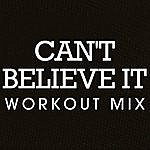 Chani Can't Believe It Workout Mix