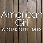 Starlet American Girl Workout Mix
