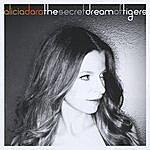 Alicia Dara The Secret Dream Of Tigers