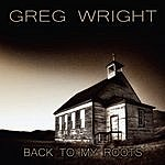 Greg Wright Back To My Roots