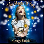 George Finizio The Magic Of You!