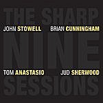 John Stowell The Sharp Nine Sessions