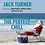 Jack Turner The Perfect Chill (Feat. Mimi Holland, Matthew Kahler & Fred Sawyers)
