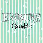 Erasure Gaudete