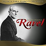 Maurice Ravel Joseph Maurice Ravel. Música Para Piano Y Para Orquesta
