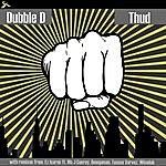 Dubble D Thud