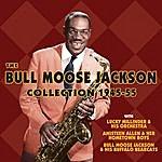 Bull Moose Jackson The Bull Moose Jackson Collection 1945-55