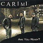 Carimi Are You Ready?