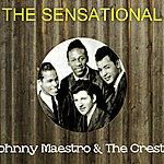 Johnny Maestro The Sensational Johnny Maestro The Crests