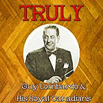 Guy Lombardo Truly Guy Lombardo His Royal Canadians