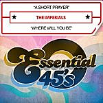 The Imperials A Short Prayer / Where Will You Be (Digital 45)