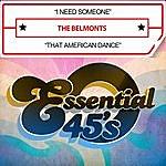 The Belmonts I Need Someone / That American Dance (Digital 45)