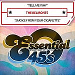 The Belmonts Tell Me Why / Smoke From Your Cigarette (Digital 45)