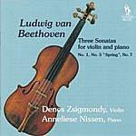 Denes Zsigmondy Beethoven: Three Violin Sonatas No. 1, No. 5 & No. 7