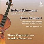 Denes Zsigmondy Schumann: Violin Sonata, Op. 105 & Schubert: Fantasie, Op. Posth. 159, D. 934 & Duo, Op. 162, D. 574